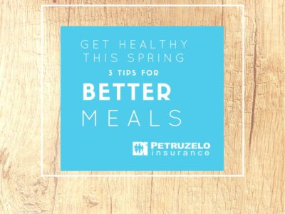 Get Healthy This Spring! 3 Tips for Better Meals